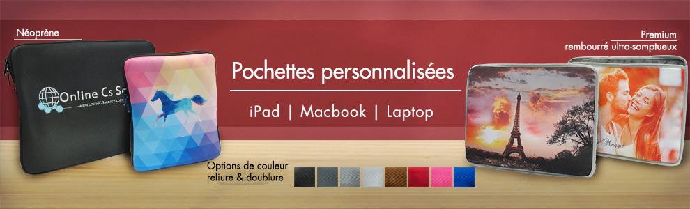 Pochettes personnalisées pour iPad, MacBook et ordinateurs portables